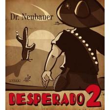 NEUBAUER DESPERADO 2